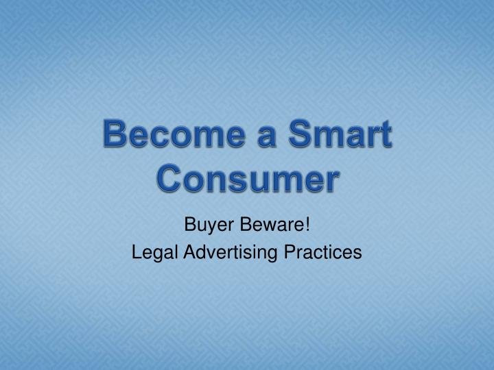 become a smart consumer n.