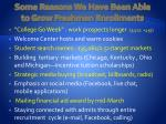 some reasons we have been able to grow freshmen enrollments