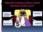 what do customers know about the prices of services