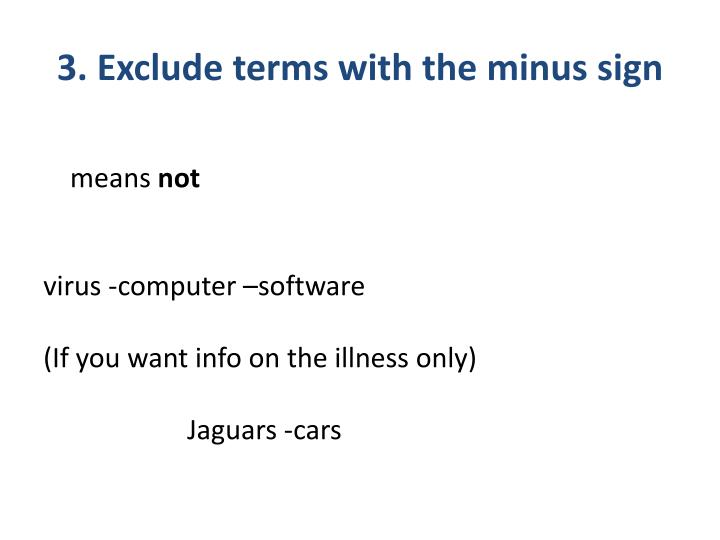 3. Exclude terms with the minus sign