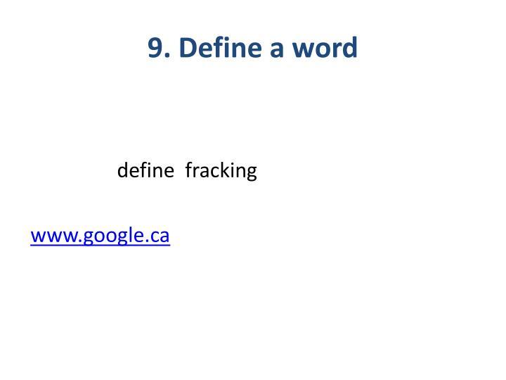 9. Define a word