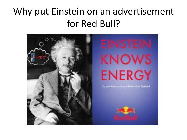 Why put Einstein on an advertisement for Red Bull?