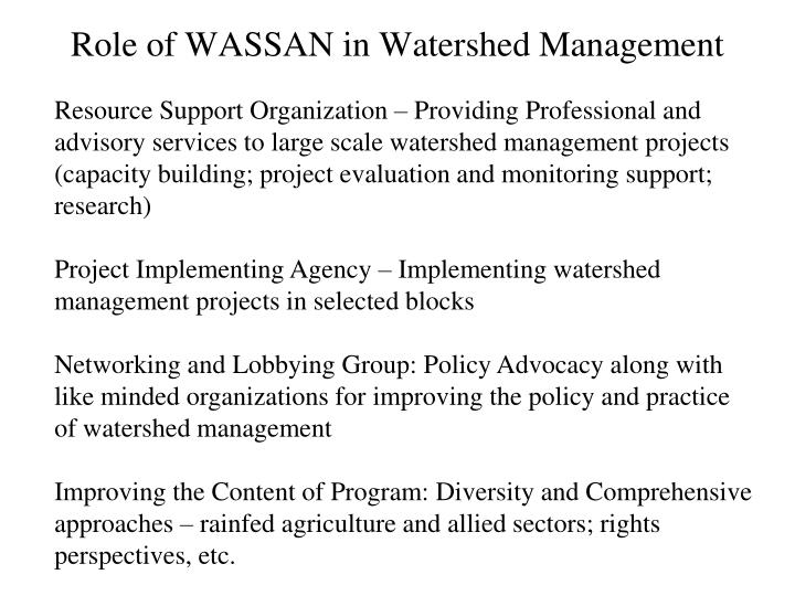 Resource Support Organization – Providing Professional and advisory services to large scale watershed management projects (capacity building; project evaluation and monitoring support; research)