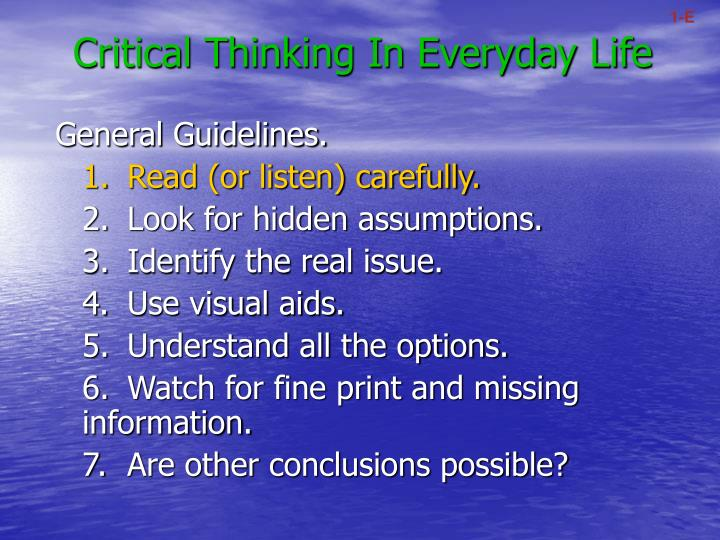 Critical thinking in everyday life1