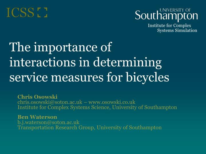 the importance of interactions in determining service measures for bicycles n.
