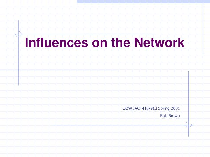 influences on the network n.