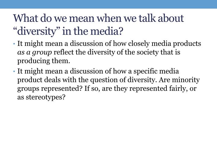 "What do we mean when we talk about ""diversity"" in the media?"