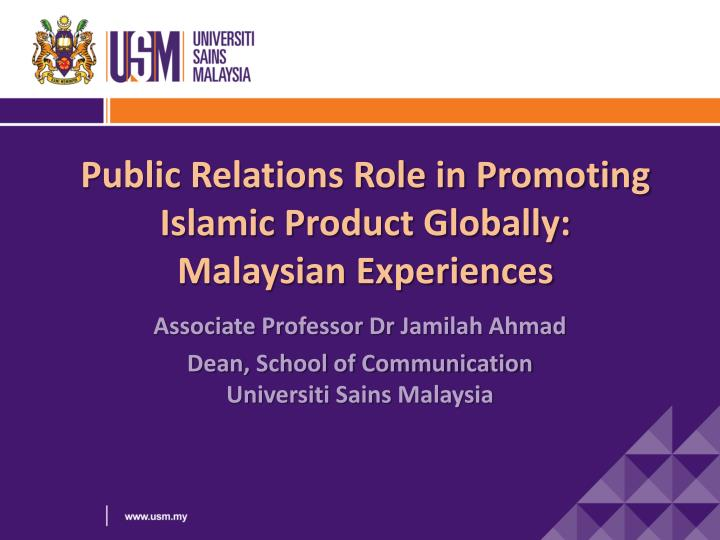 public relations role in promoting islamic product globally malaysian experiences n.