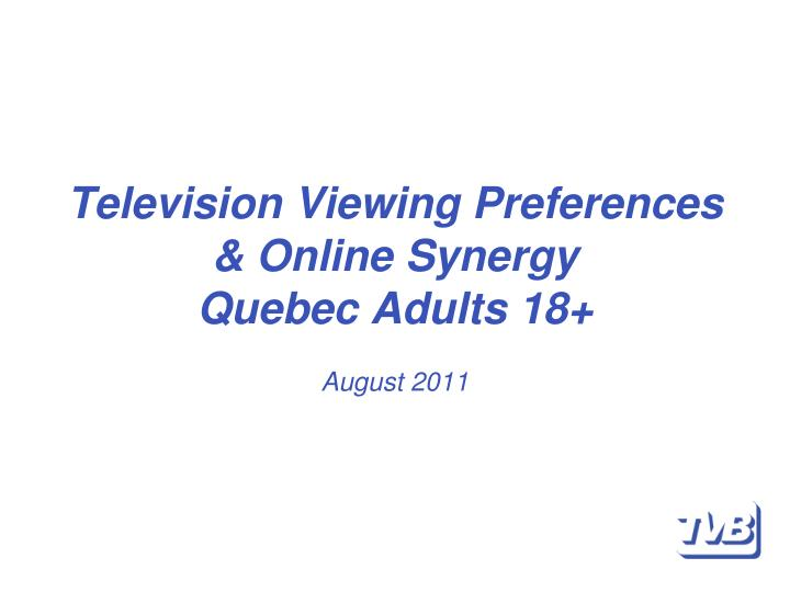 Television viewing preferences online synergy quebec adults 18 august 2011