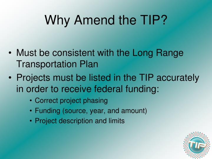 Why Amend the TIP?