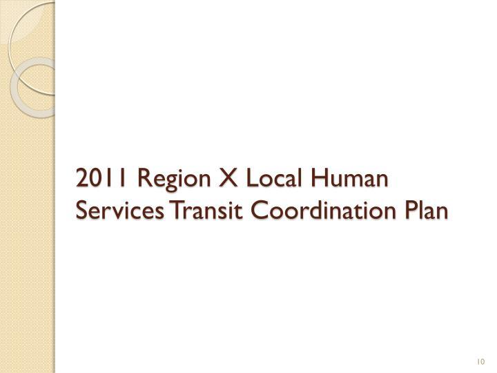 2011 Region X Local Human Services Transit Coordination Plan