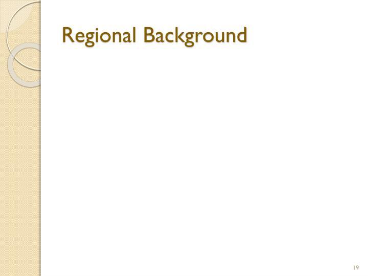 Regional Background