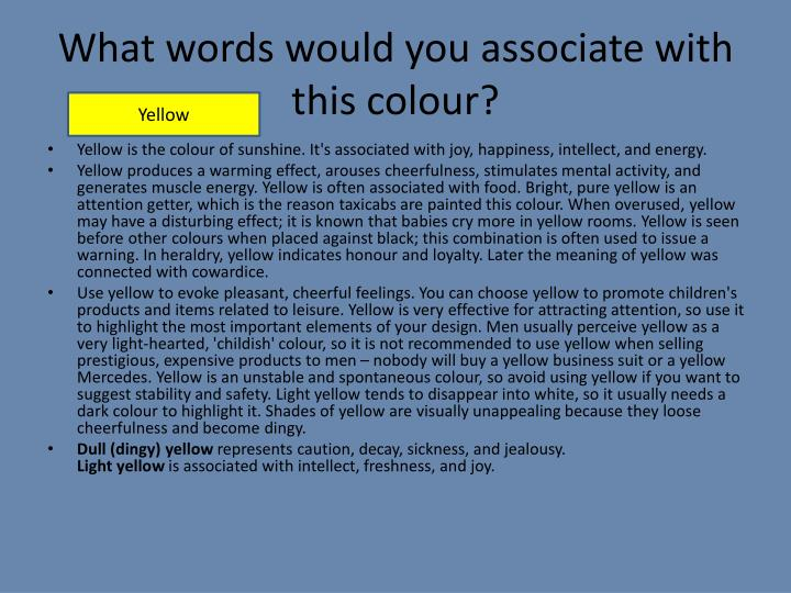What words would you associate with this colour?