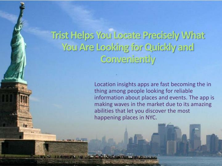 trist helps you locate precisely what you are looking for quickly and conveniently n.