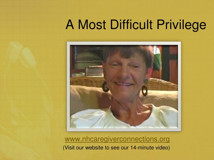 A Most Difficult Privilege