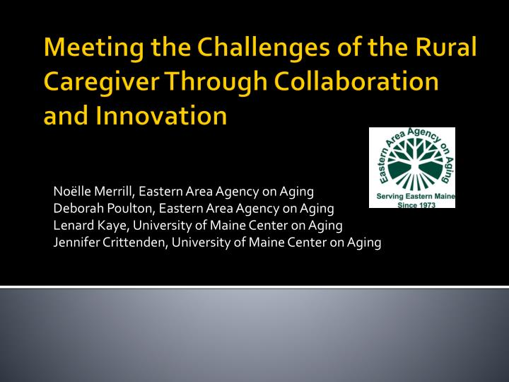 Meeting the challenges of the rural caregiver through collaboration and innovation