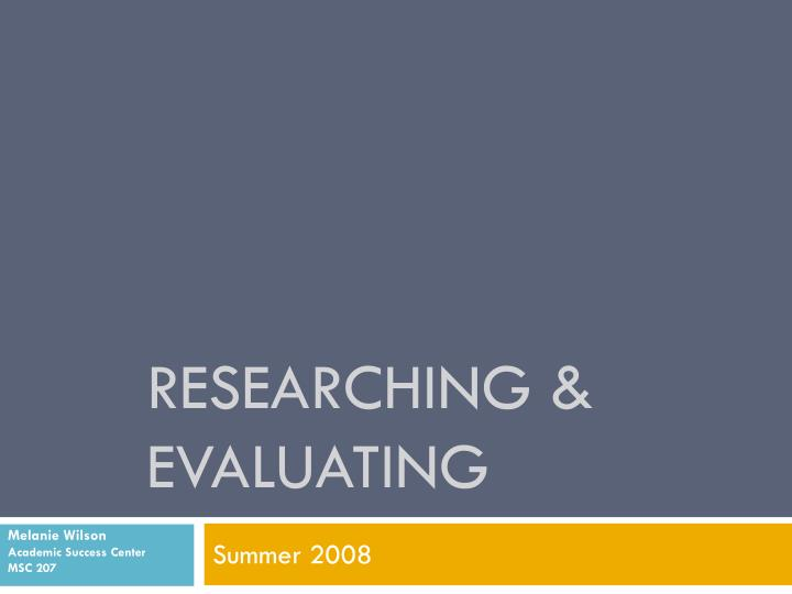 Researching evaluating