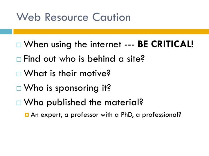 Web Resource Caution