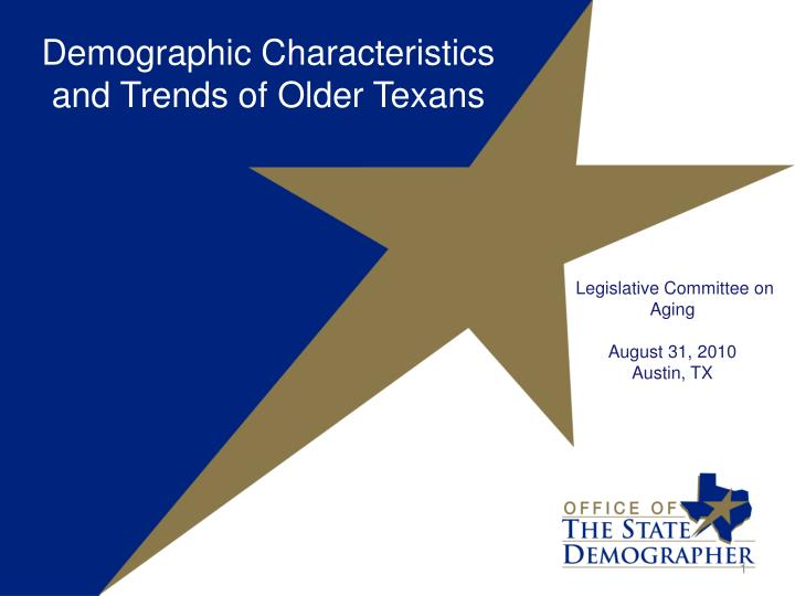 Demographic Characteristics and Trends of Older Texans