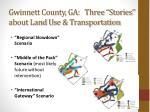 gwinnett county ga three stories about land u se transportation