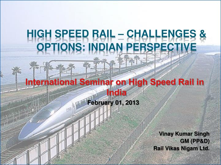 High Speed rail – challenges & options: