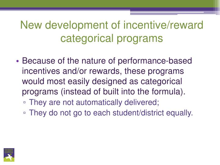 New development of incentive/reward categorical programs