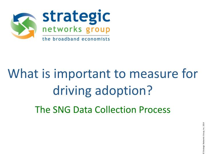 What is important to measure for driving adoption