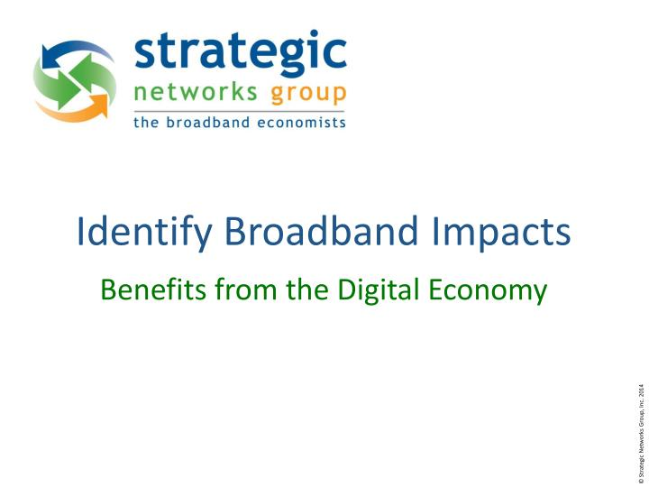 Identify Broadband Impacts