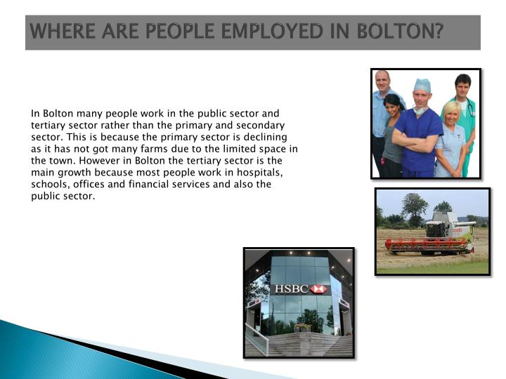 WHERE ARE PEOPLE EMPLOYED IN BOLTON?