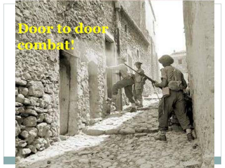 Door to door combat