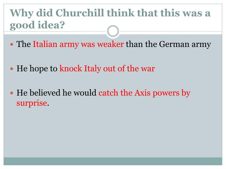 Why did Churchill think that this was a good idea