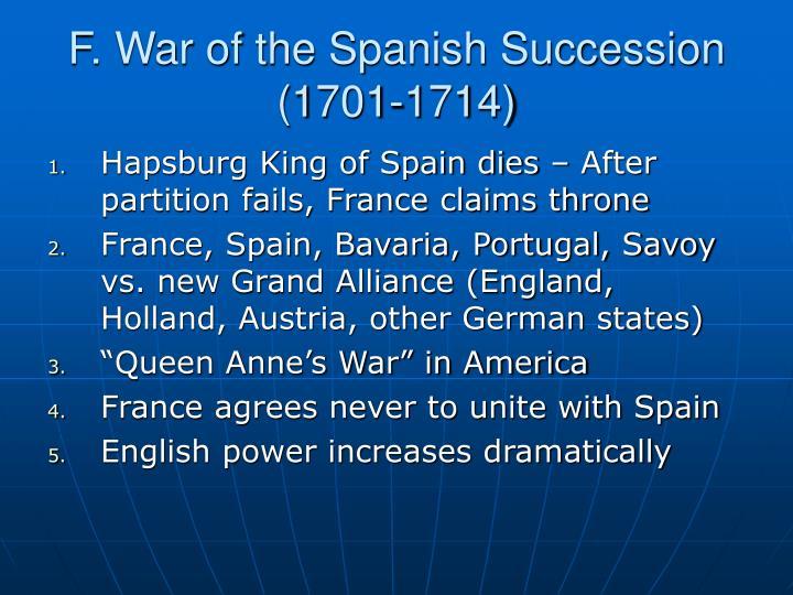 F. War of the Spanish Succession (1701-1714)