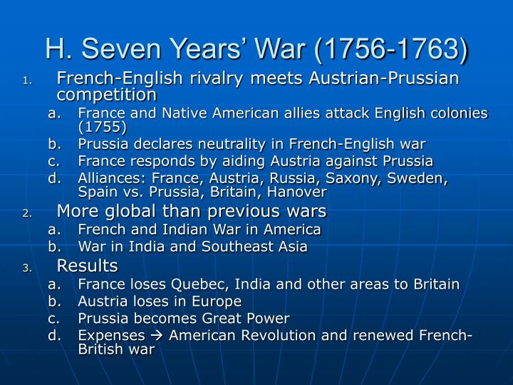 H. Seven Years' War (1756-1763)