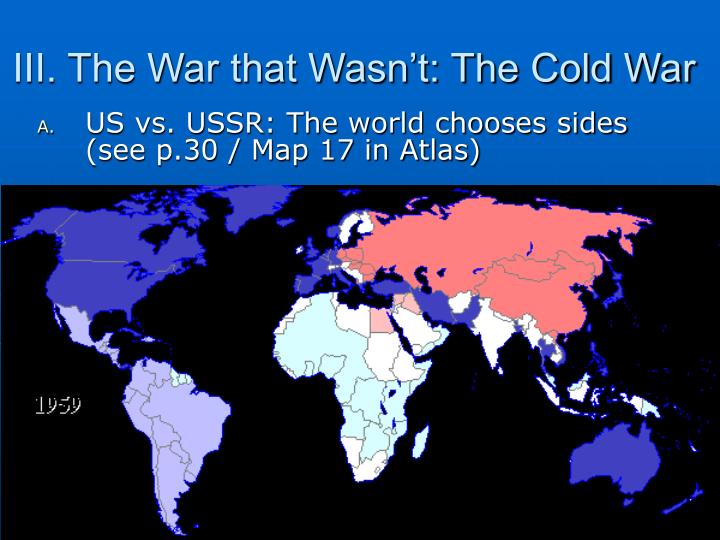 III. The War that Wasn't: The Cold War
