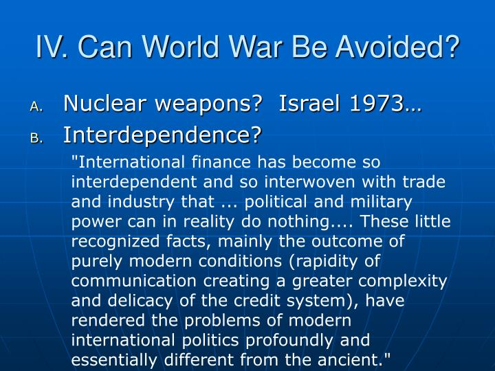 IV. Can World War Be Avoided?
