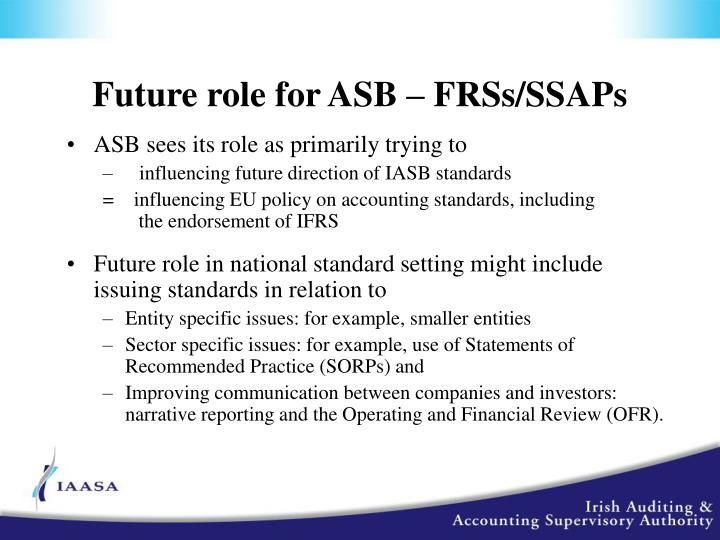 Future role for ASB – FRSs/SSAPs