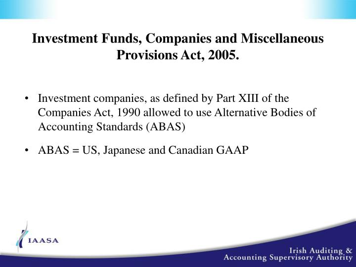 Investment Funds, Companies and Miscellaneous Provisions Act, 2005.