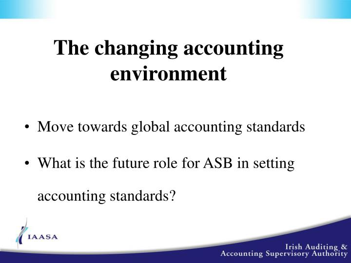 The changing accounting environment