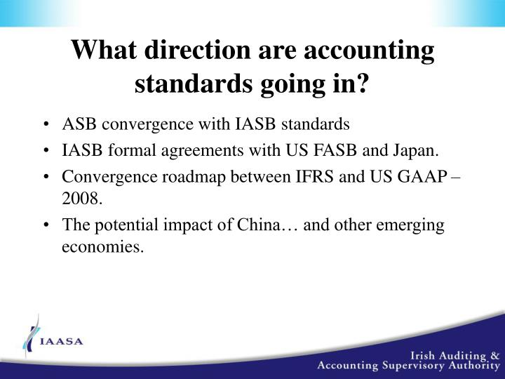 What direction are accounting standards going in?