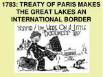 1783 treaty of paris makes the great lakes an international border
