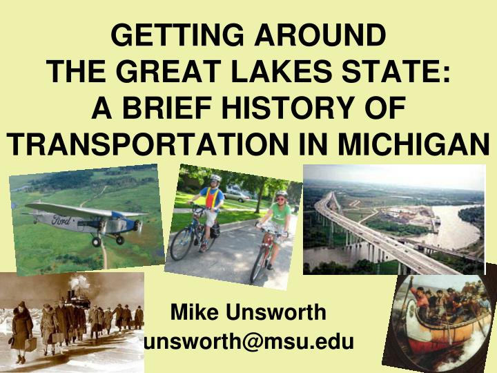 getting around the great lakes state a brief history of transportation in michigan