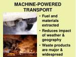 machine powered transport