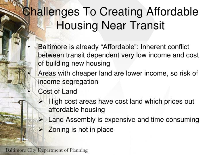 Challenges To Creating Affordable Housing Near Transit
