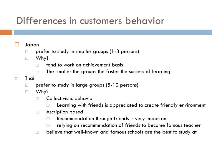 Differences in customers behavior