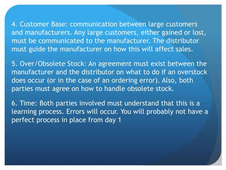 4. Customer Base: communication between large customers and manufacturers.