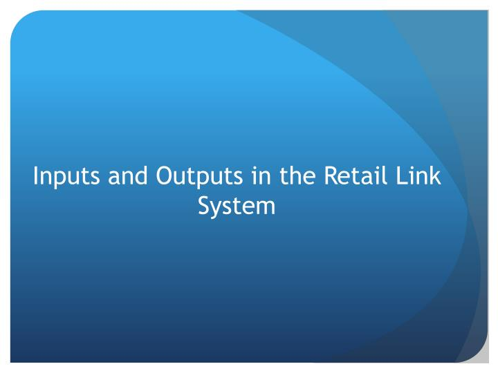 Inputs and Outputs in the Retail Link System
