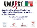 assisting hiv infected and other patients who may return to mexico or central america