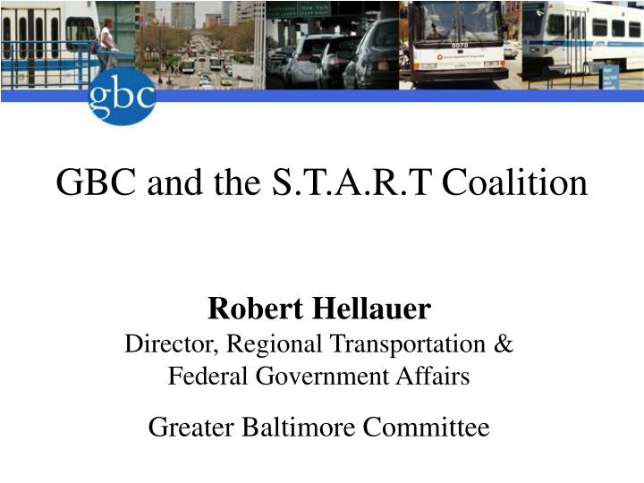 Gbc and the s t a r t coalition