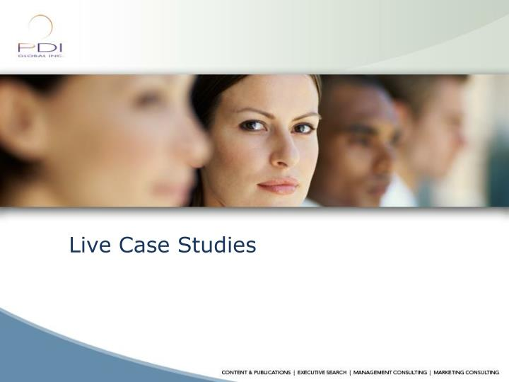 Live Case Studies