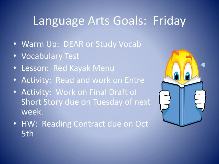 Language Arts Goals:  Friday